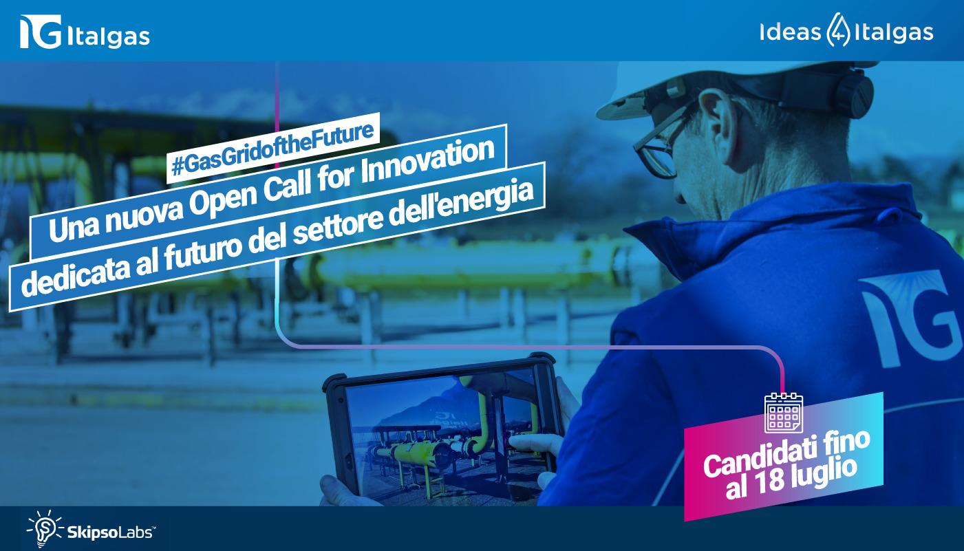 «Ideas 4 Italgas – Gas grid of the future» Italgas e SkipsoLabs lanciano una call per le migliori startup internazionali